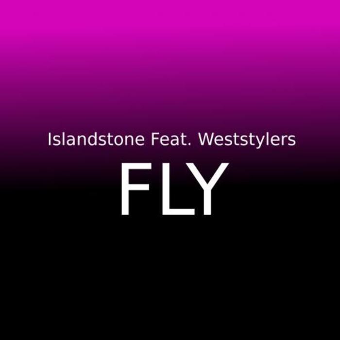 ISLANDSTONE feat WESTSTYLERS - Fly