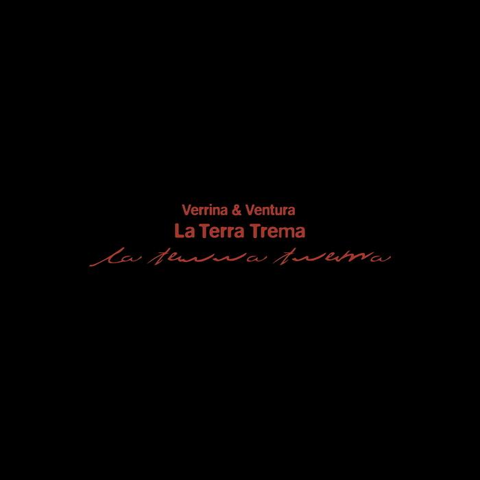 VERRINA & VENTURA - La Terra Trema