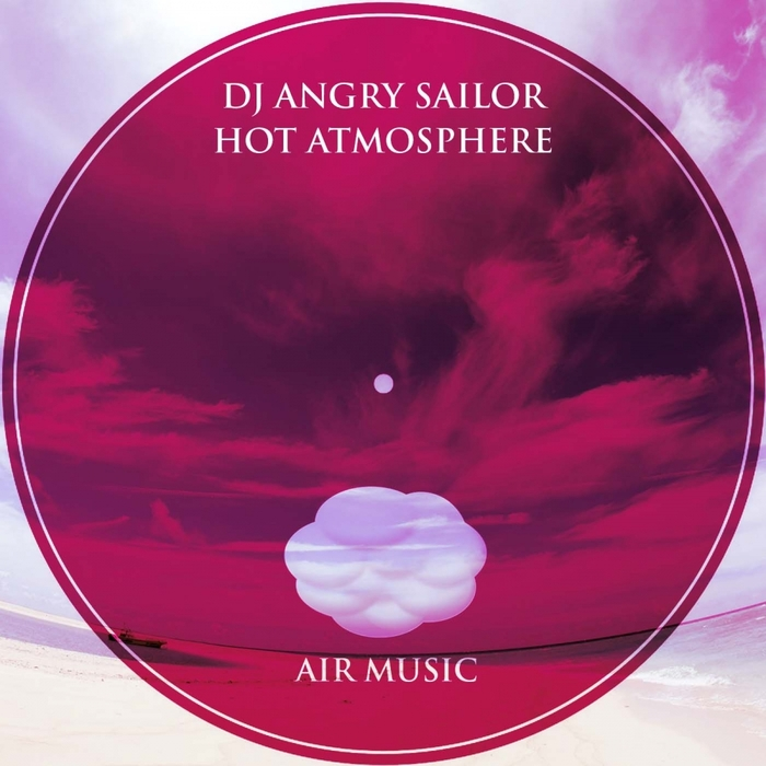 DJ ANGRY SAILOR - Hot Atmosphere