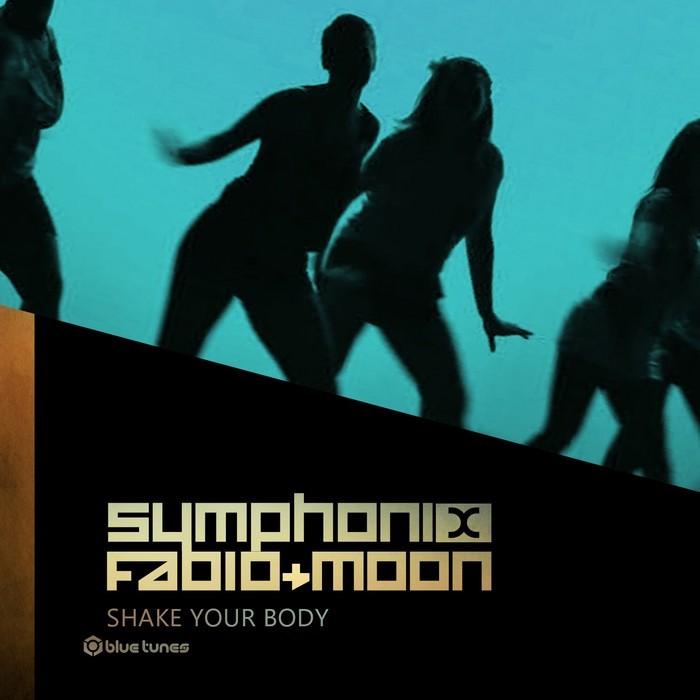 SYMPHONIX/MOON/DJ FABIO - Shake Your Body