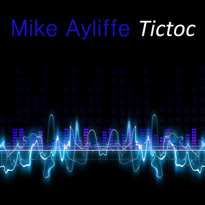 AYLIFFE, Mike - Tic Toc