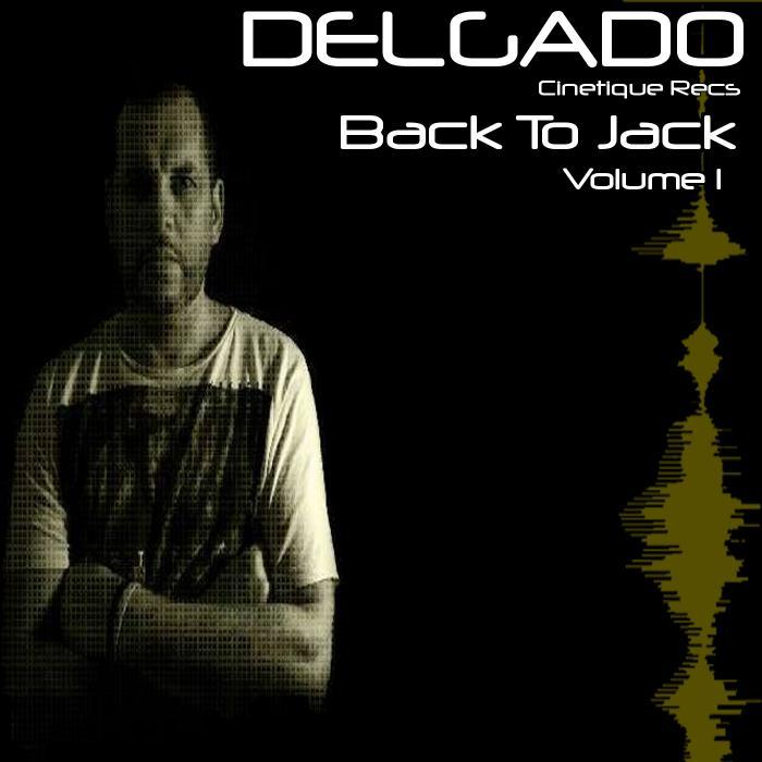 DELGADO - Back To Jack Vol 1