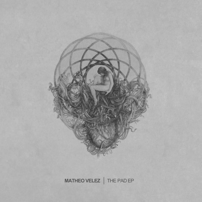 VELEZ, Matheo - The Pad EP