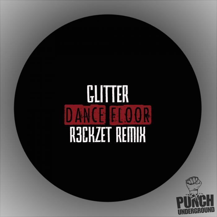 GLITTER/R3CKZET - Dance Floor