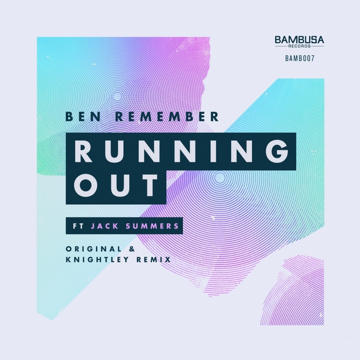 BEN REMEMBER feat JACK SUMMERS - Running Out