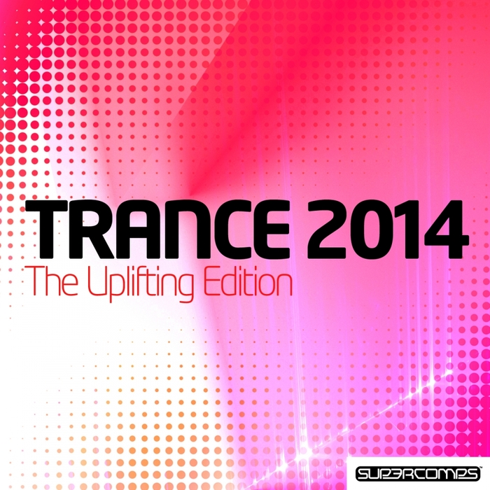 VARIOUS - Trance 2014 The Uplifting Edition