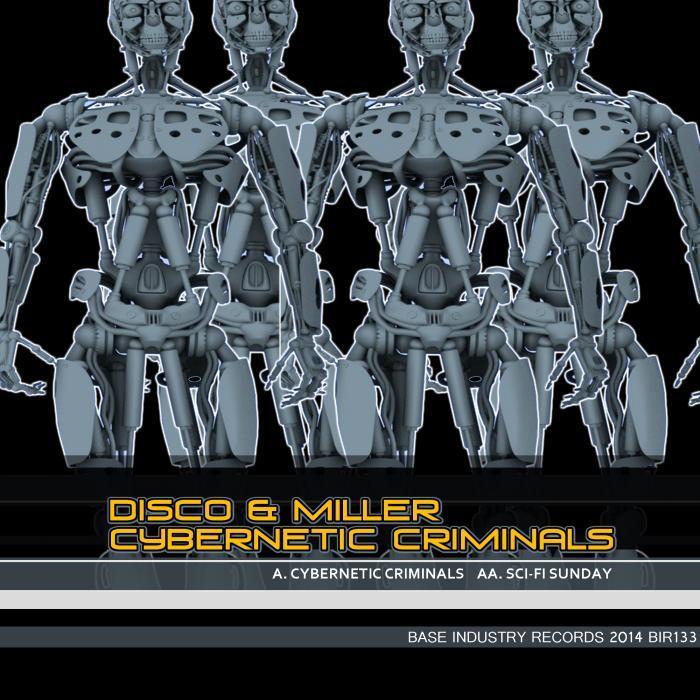 DISCO/MILLER - Cybernetic Criminals