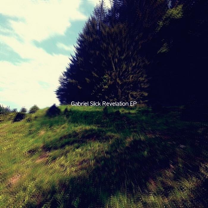 SLICK, Gabriel - Revelation EP