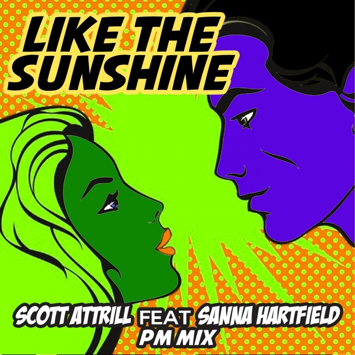 ATTRILL, Scott feat SANNA HARTFIELD - Like The Sunshine