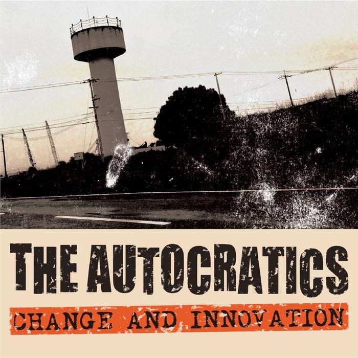 AUTOCRATICS, The - Change & Innovation