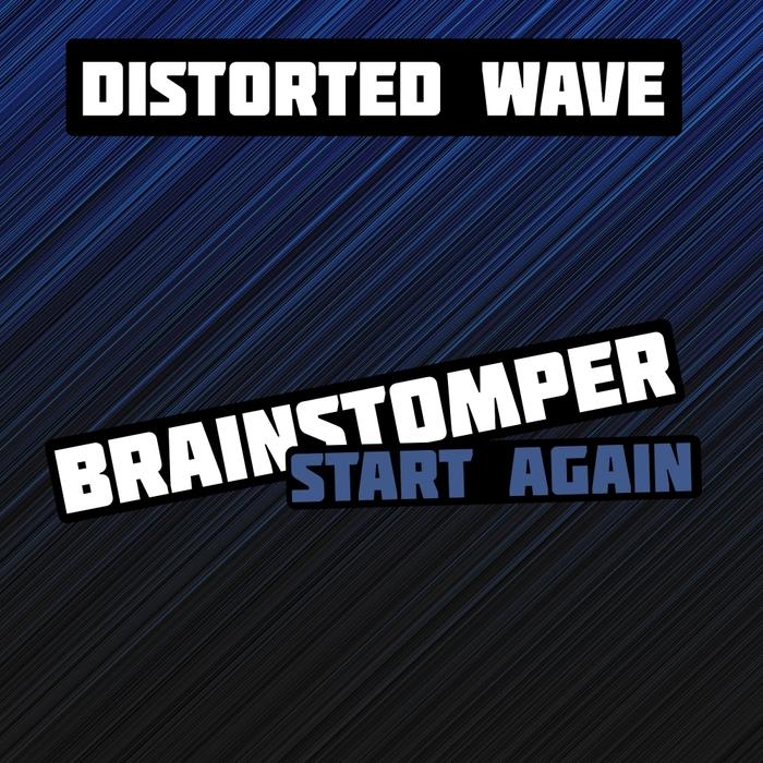 BRAINSTOMPER - Start Again