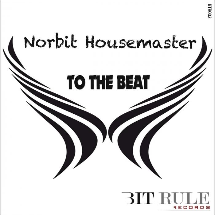 NORBIT HOUSEMASTER - To The Beat