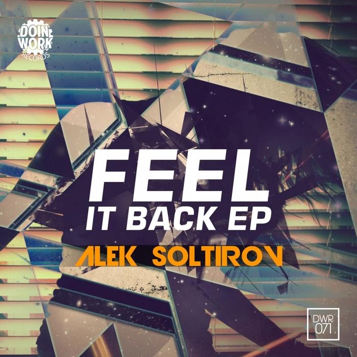 SOLTIROV, Alek - Feel It Back EP