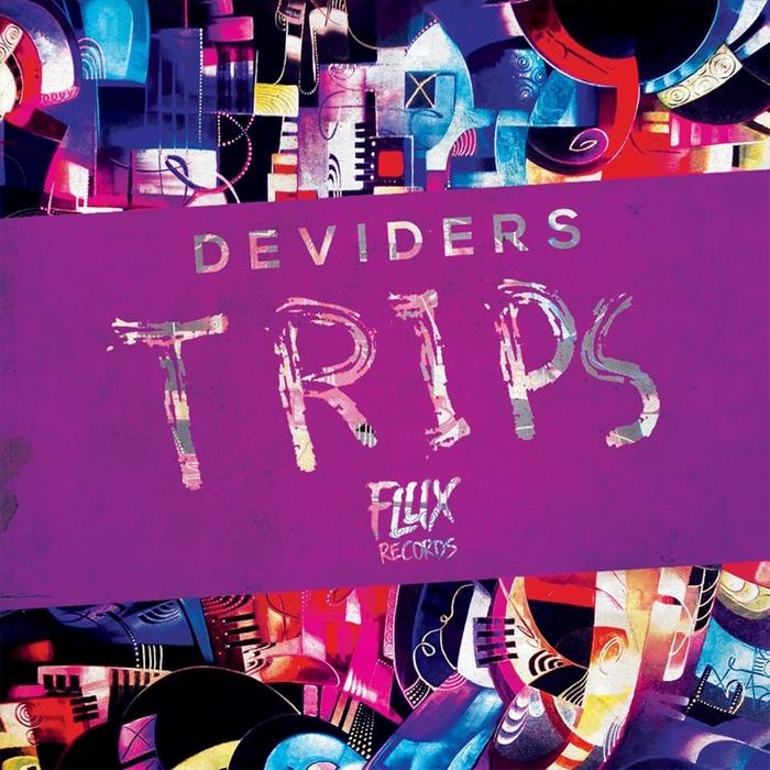 DEVIDERS - Trips