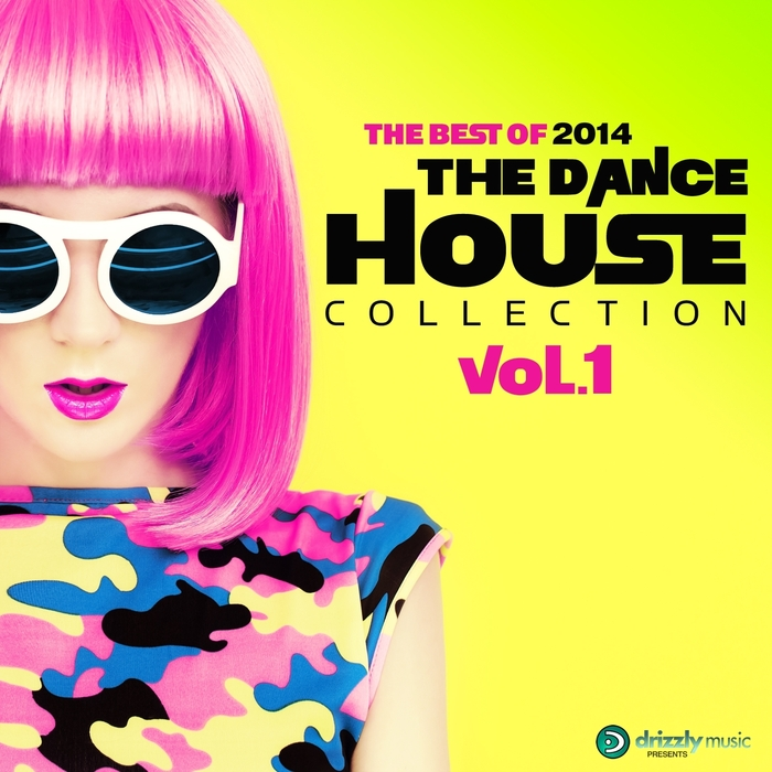 VARIOUS - The Dance House Collection Vol 1 The Best Of 2014 Vocal And Progressive Club House