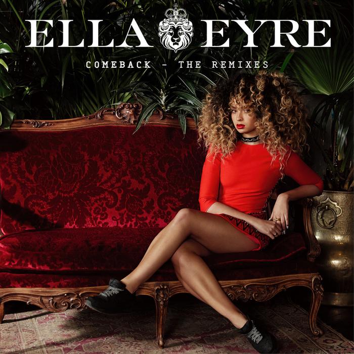 ELLA EYRE - Comeback (Explicit The Remixes)