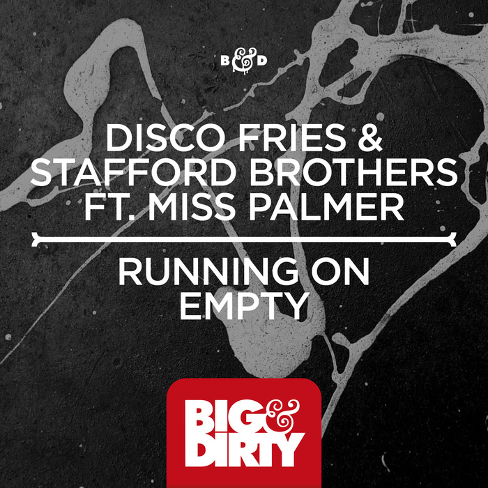DISCO FRIES & STAFFORD BROTHERS feat MISS PALMER - Running On Empty