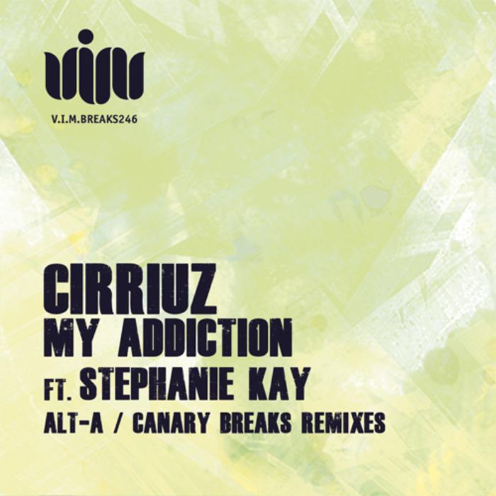 CIRRIUZ feat STEPHANIE KAY - MY ADDICTION