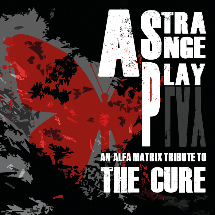VARIOUS - A Strange Play: An Alfa Matrix Tribute To The Cure