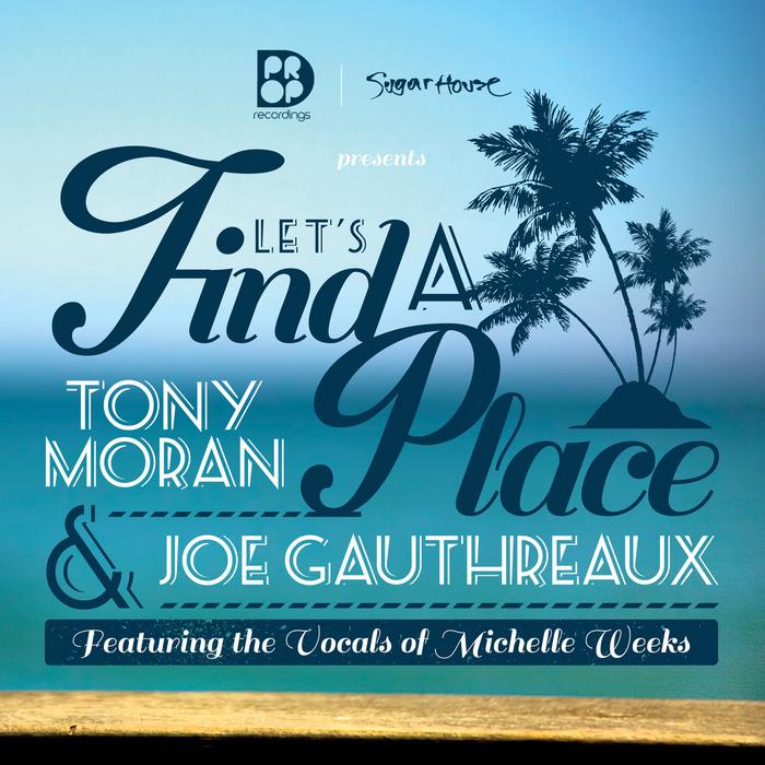 MORAN, Tony/JOE GAUTHREAUX - Let's Find A Place