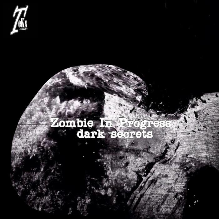 ZOMBIE IN PROGRESS - Dark Secrets