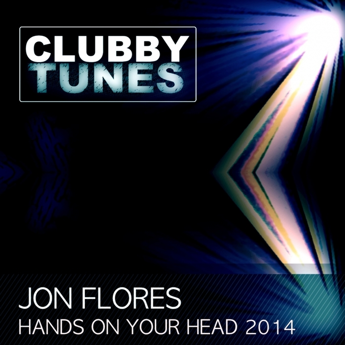 FLORES, Jon - Hands On Your Head 2014