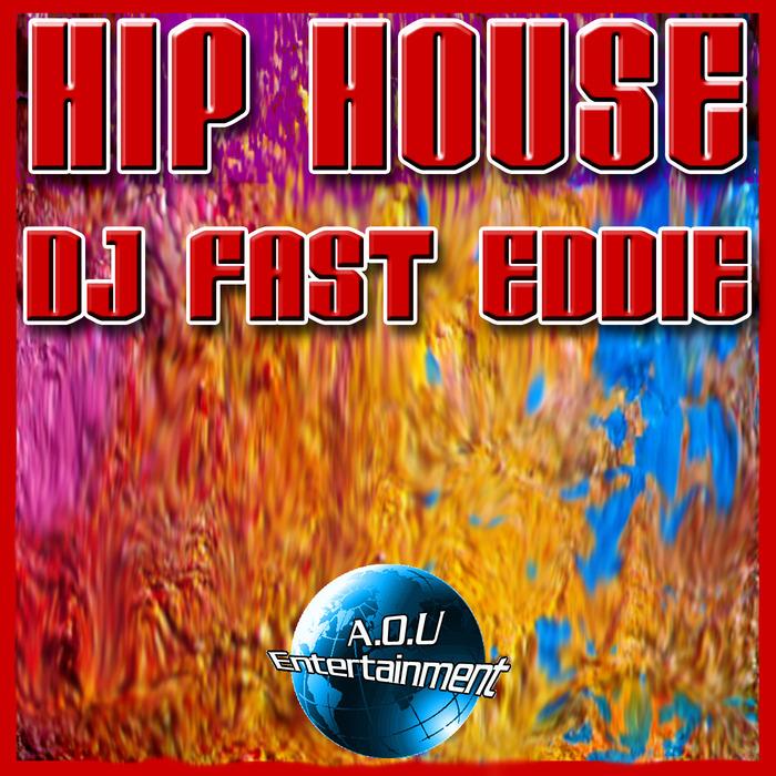 FAST EDDIE - Hip House