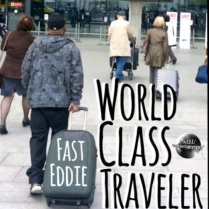FAST EDDIE - World Class Traveler