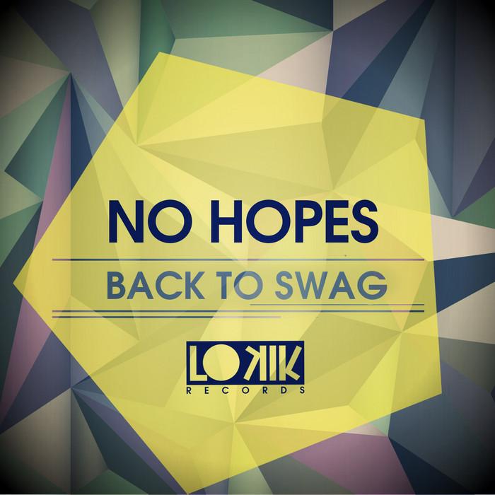 NO HOPES - Back To SWAG
