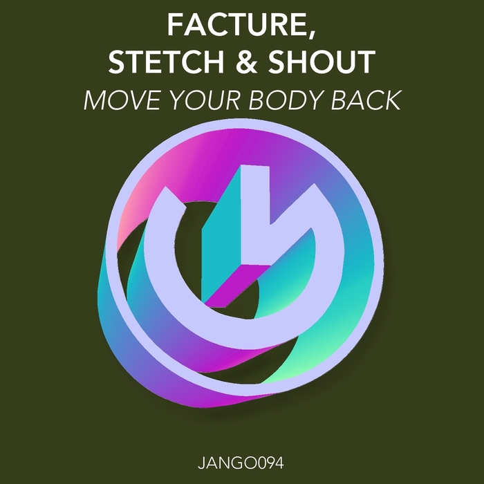 FACTURE/STRETCH  & SHOUT - Move Your Body Back