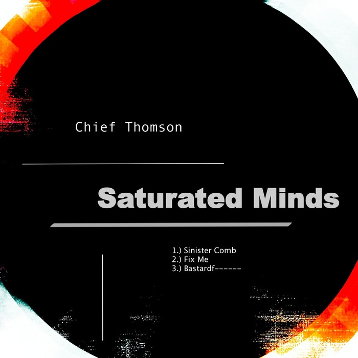 CHIEF THOMSON - Saturated Minds