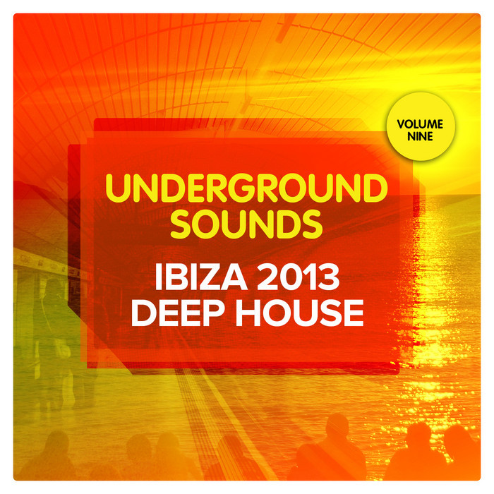VARIOUS - Ibiza 2013 Deep House Underground Sounds Vol 9