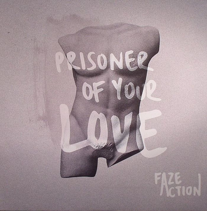 FAZE ACTION - Prisoner Of Your Love EP