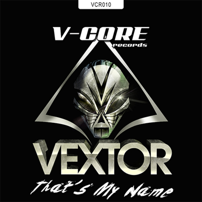 VEXTOR - That's My Name
