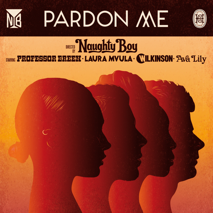 NAUGHTY BOY feat PROFESSOR GREEN/LAURA MVULA/WILKINSON/AVA LILY - Pardon Me (Lynx Peace Edition)