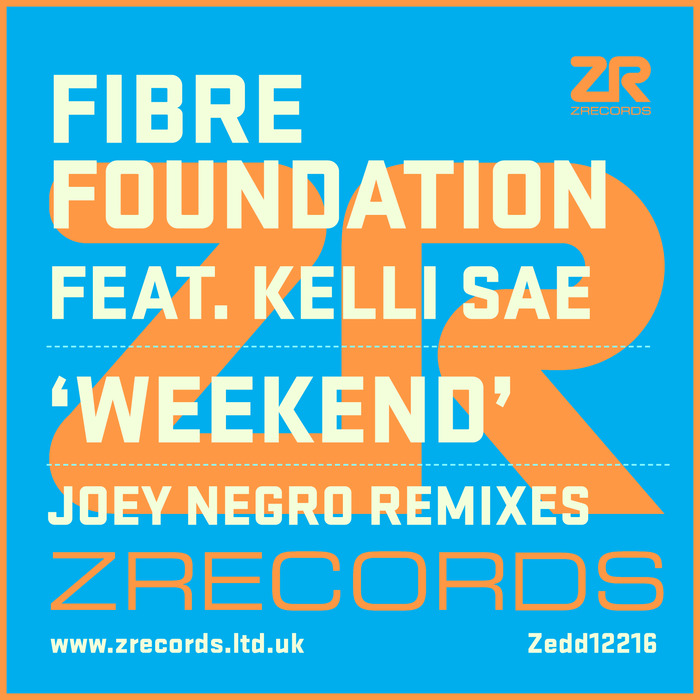 FIBRE FOUNDATION feat KELLI SAE - Weekend (Joey Negro Remixes)