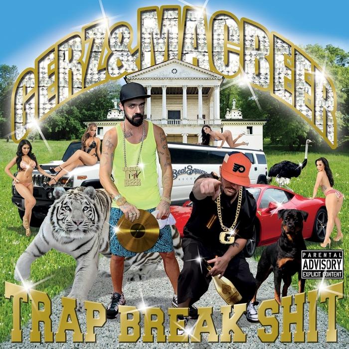 MAC BEER/GERZ - Trap Break Shit