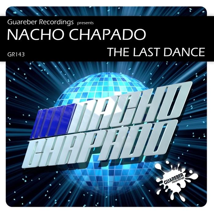 NACHO CHAPADO - The Last Dance