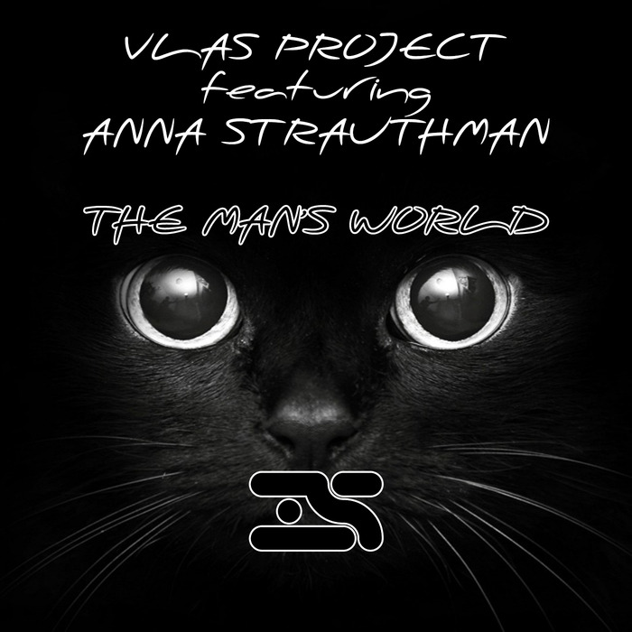 VLAS PROJECT feat ANNA STRAUTHMAN - The Man's World
