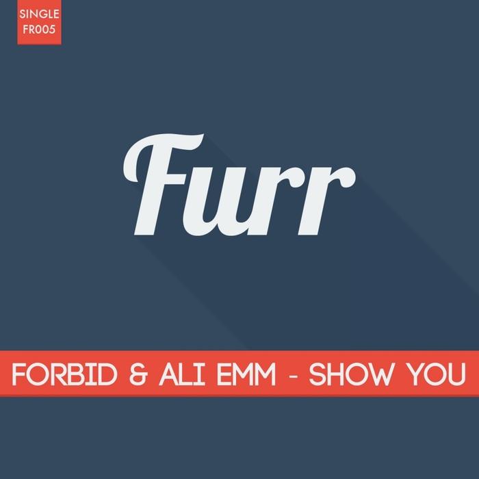 FORBID/ALI EMM - Show You