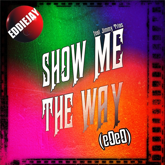 EDDIEJAY feat JIMMY TRIAS - Show Me The Way EOeO
