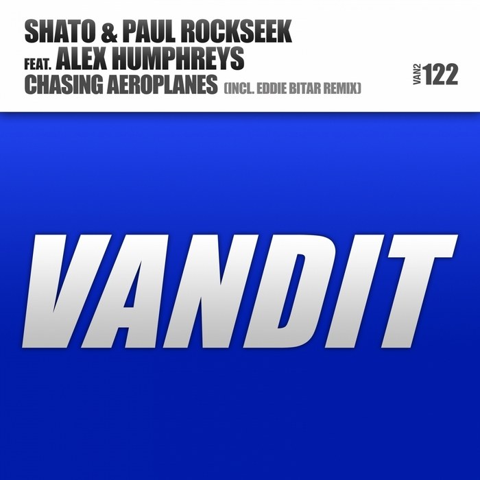 SHATO/PAUL ROCKSEEK feat ALEX HUMPHREYS - Chasing Aeroplanes (remixes)