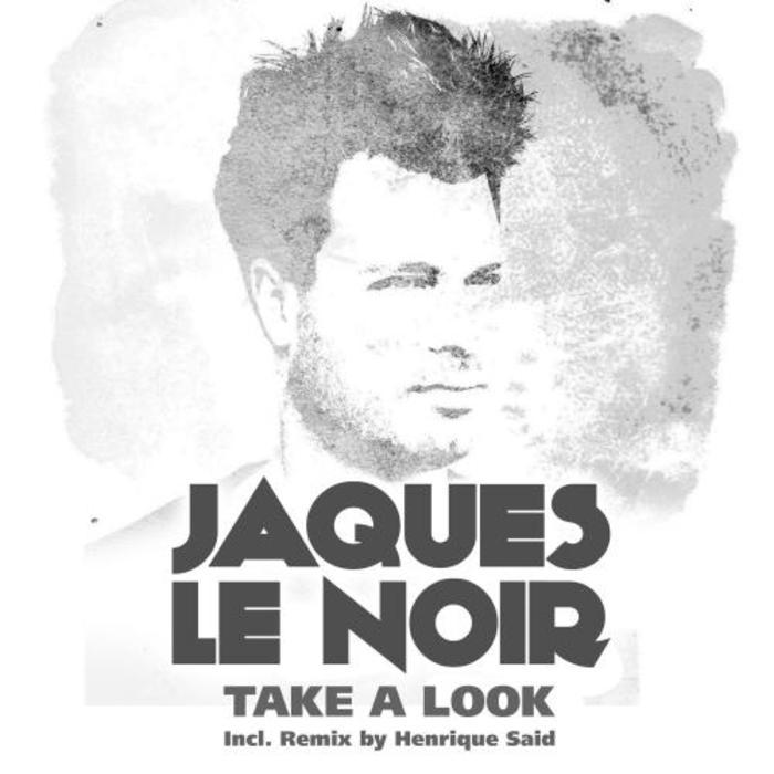 NOIR, Jaques - Take A Look (remixes)