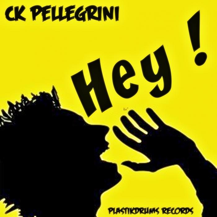 CK PELLEGRINI - Hey