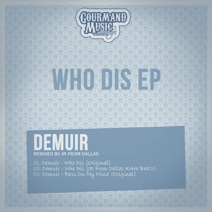 DEMUIR - Who Dis EP