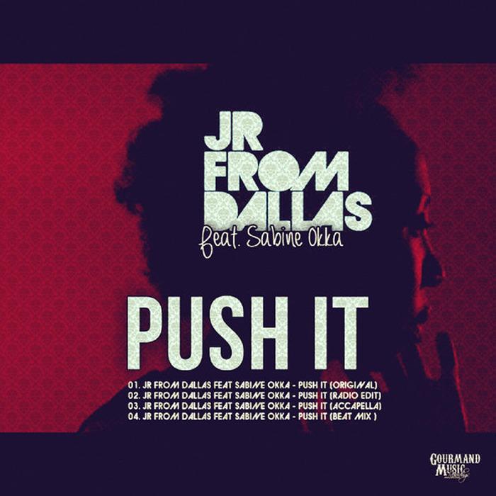 JR FROM DALLAS feat SABINE OKKA - Push It
