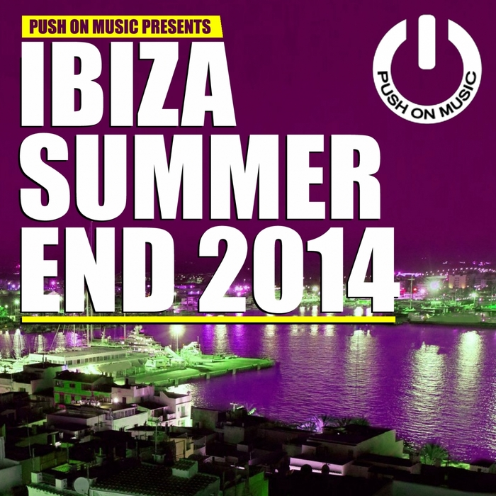 VARIOUS - Push On Music Presents Ibiza Summer End 2014