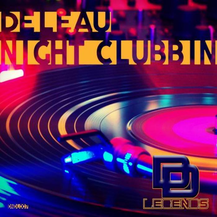 DELEAU - Night Clubbin