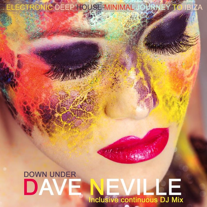 NEVILLE, Dave - Down Under (Electronic Deep House Minimal Journey To Ibiza)