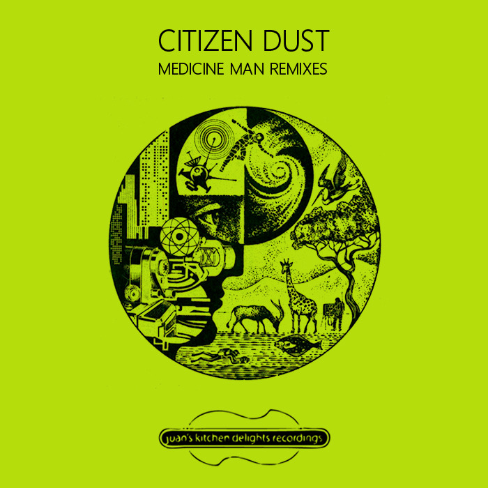 CITIZEN DUST - Medicine Man Remixes